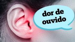 OTITES: Quais as possíveis causas e sintomas das dores de ouvido?