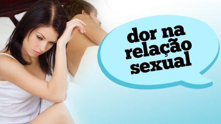 MULHER COM DORES NA RELAÇÃO SEXUAL?