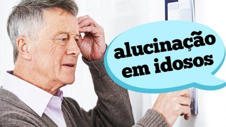ALUCINAÇÃO EM IDOSOS