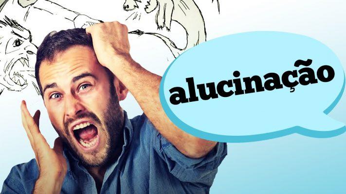 ALUCINAÇÃO É UM PROBLEMA DE SAÚDE?