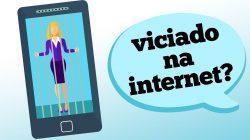 VÍCIO EM INTERNET