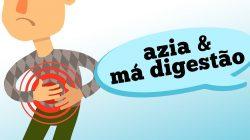 AZIA E MÁ DIGESTÃO: APRENDA A IDENTIFICAR!